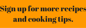 Sign up for more recipes and cooking tips.