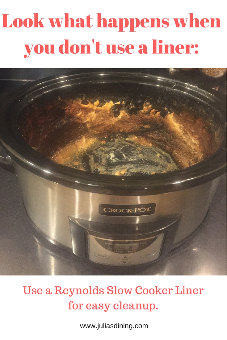 Reynolds Slow Cooker Liner - for easy cleanup.